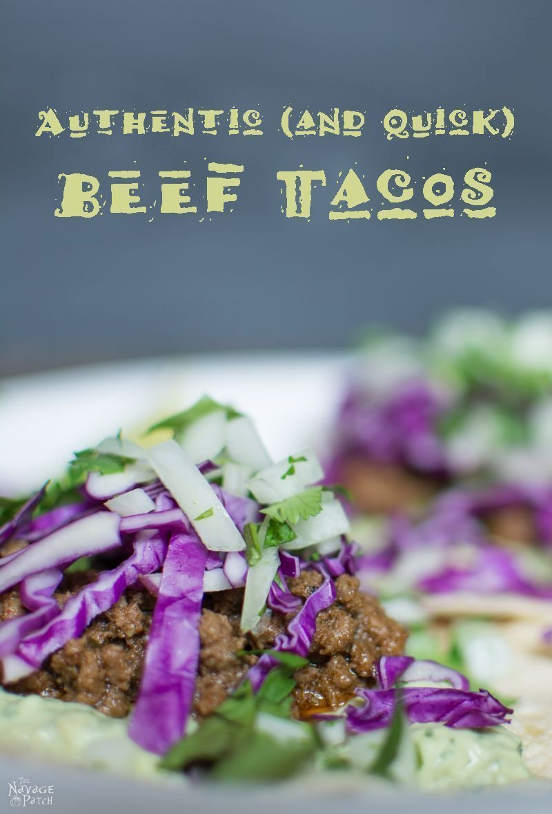 Authentic (and Quick) Beef Tacos - TheNavagePatch.com