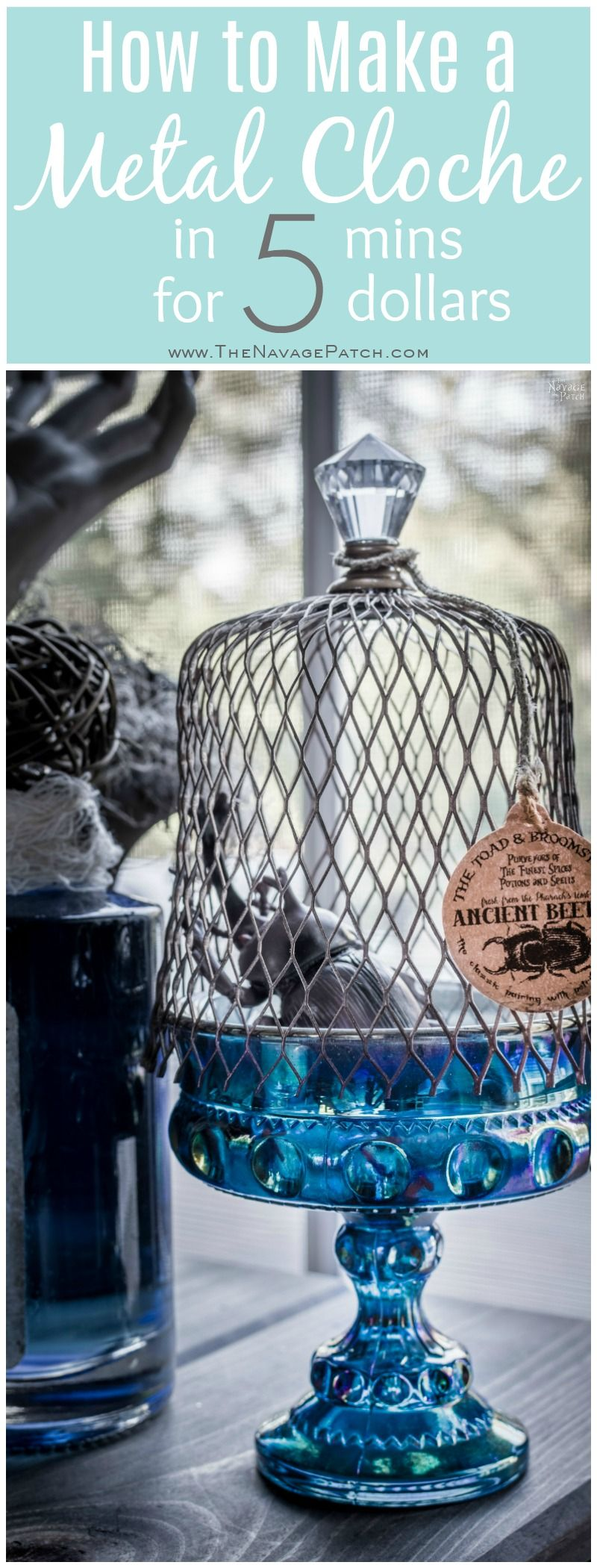 How to Make a Metal Cloche for 5 Dollars and in 5 Minutes | Halloween Apothecary Jars {and Free Printable Labels} | DIY Halloween decor | Harry Potter theme | Free Halloween printable with over 55 jar labels | Potions and spells | DIY Apothecary jars decor | DIY Halloween prop | TheNavagePatch.com